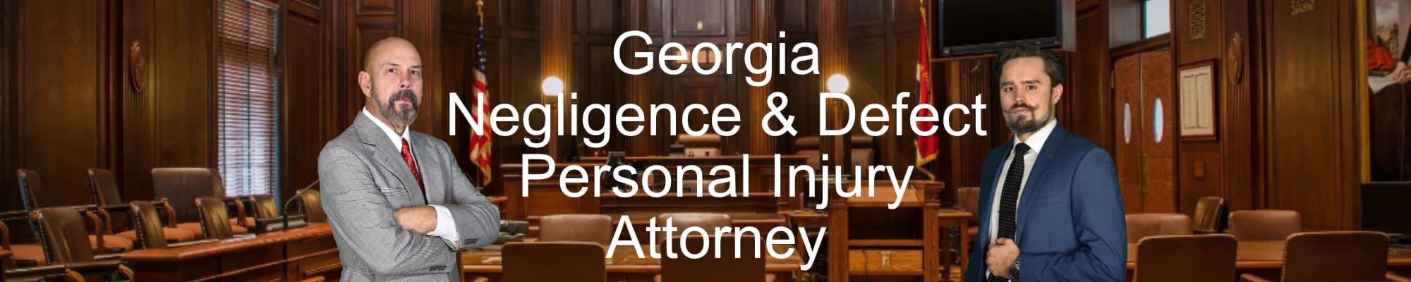 Georgia-Negligence-And-Defect-Personal-Injury-Attorney